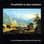 Eine topographische Geschichte von Graubünden